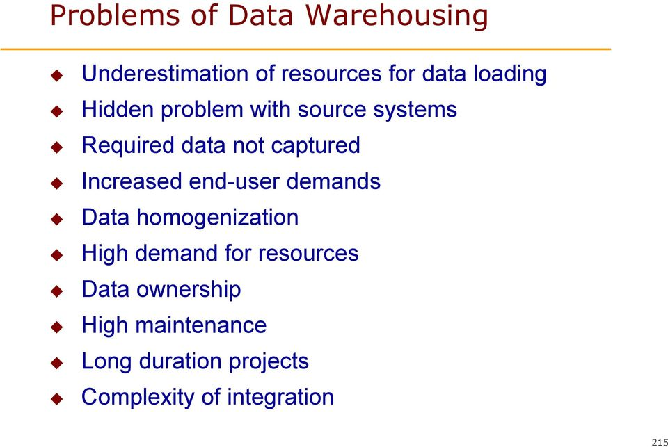 Increased end-user demands Data homogenization High demand for resources