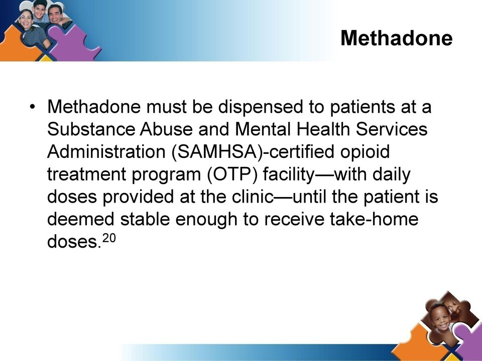 treatment program (OTP) facility with daily doses provided at the