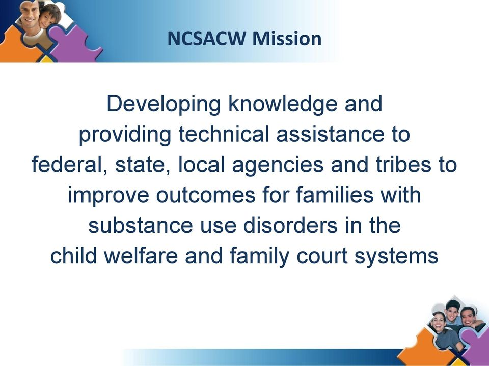 and tribes to improve outcomes for families with