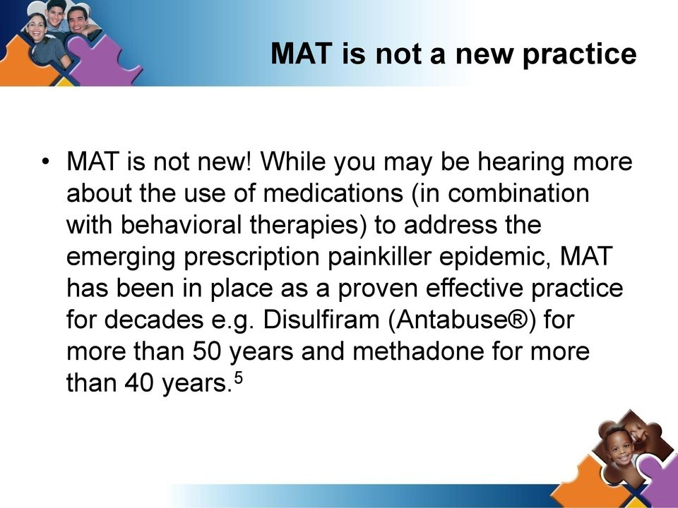 behavioral therapies) to address the emerging prescription painkiller epidemic, MAT has