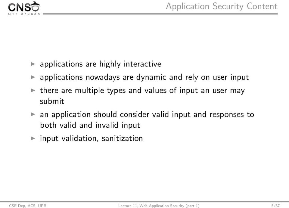 submit an application should consider valid input and responses to both valid and invalid
