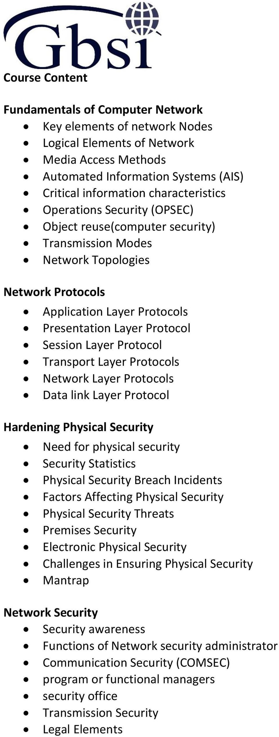 Transport Layer Protocols Network Layer Protocols Data link Layer Protocol Hardening Physical Security Need for physical security Security Statistics Physical Security Breach Incidents Factors