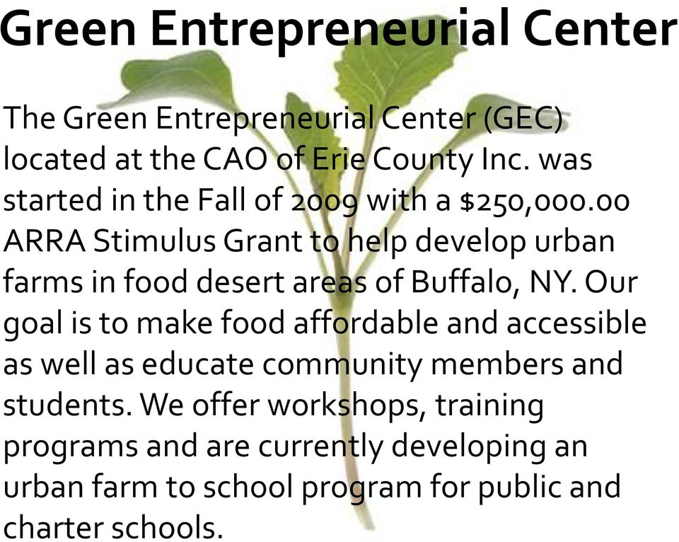 00 ARRA Stimulus Grant to help develop urban farms in food desert areas of Buffalo, NY.