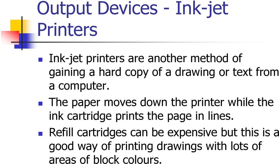 The paper moves down the printer while the ink cartridge prints the page in lines.