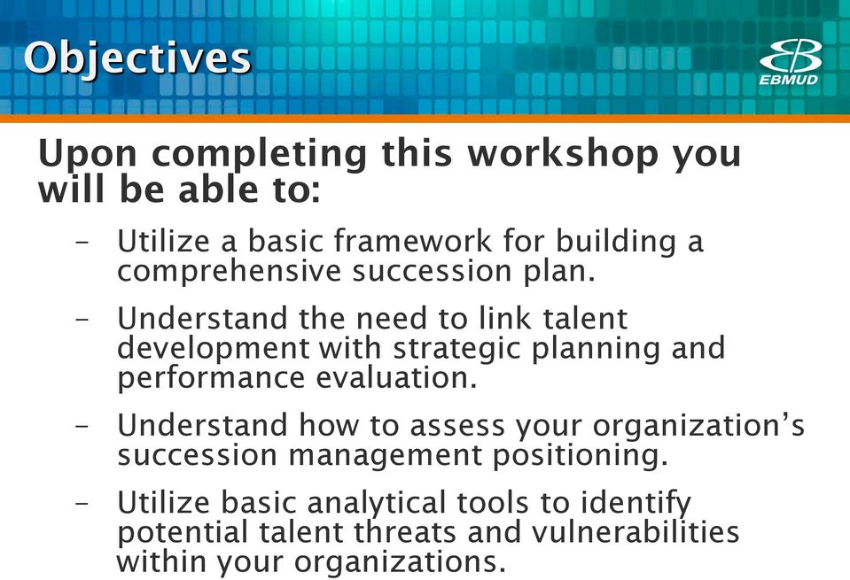 Understand the need to link talent development with strategic planning and performance evaluation.