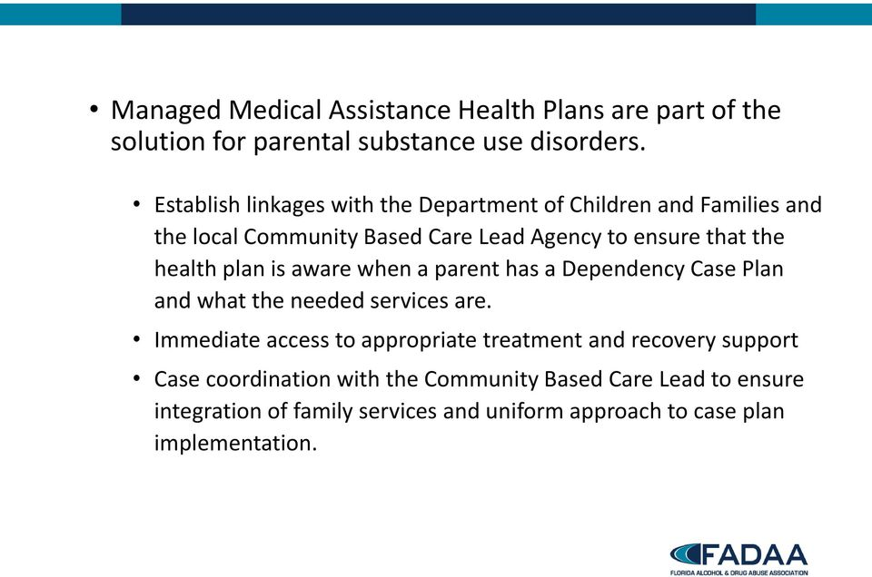 health plan is aware when a parent has a Dependency Case Plan and what the needed services are.