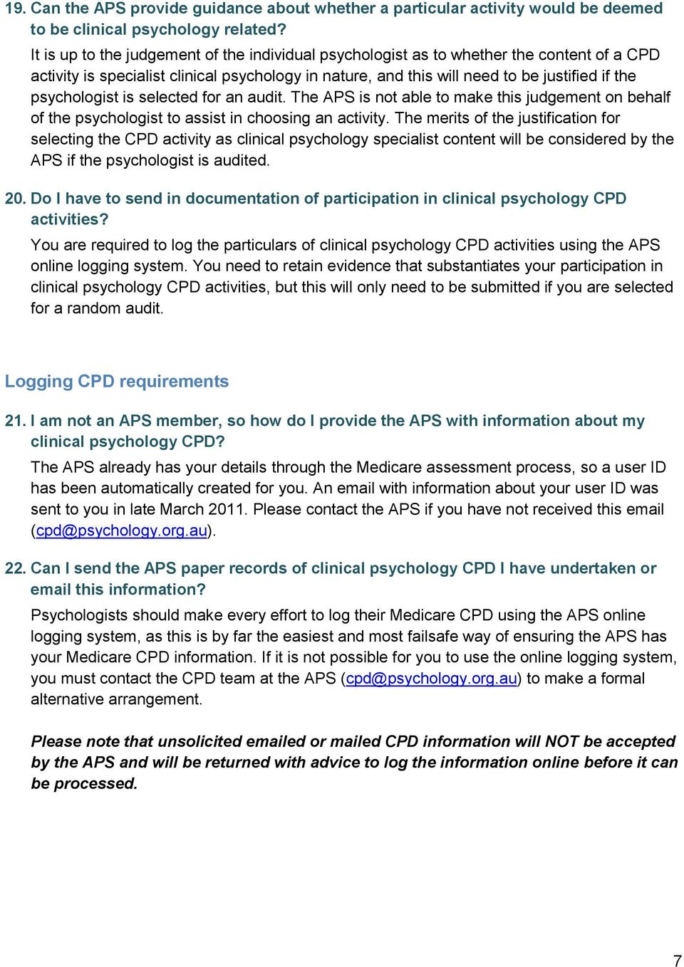 psychologist is selected for an audit. The APS is not able to make this judgement on behalf of the psychologist to assist in choosing an activity.