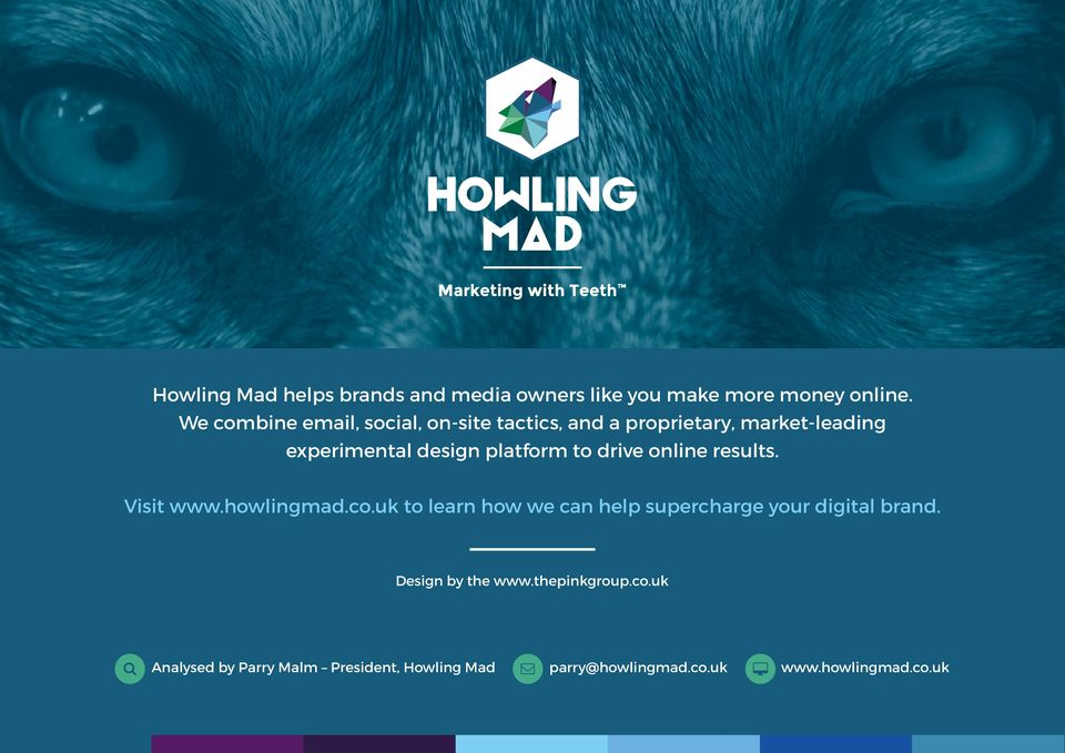 platform to drive online results. Visit www.howlingmad.co.
