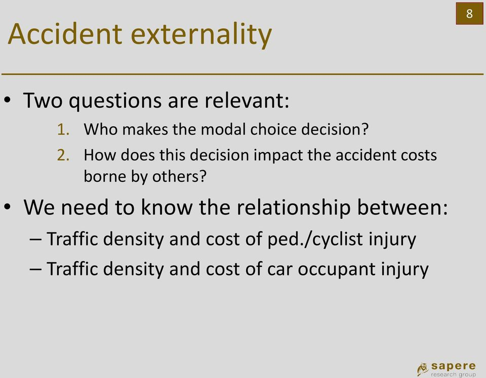 How does this decision impact the accident costs borne by others?