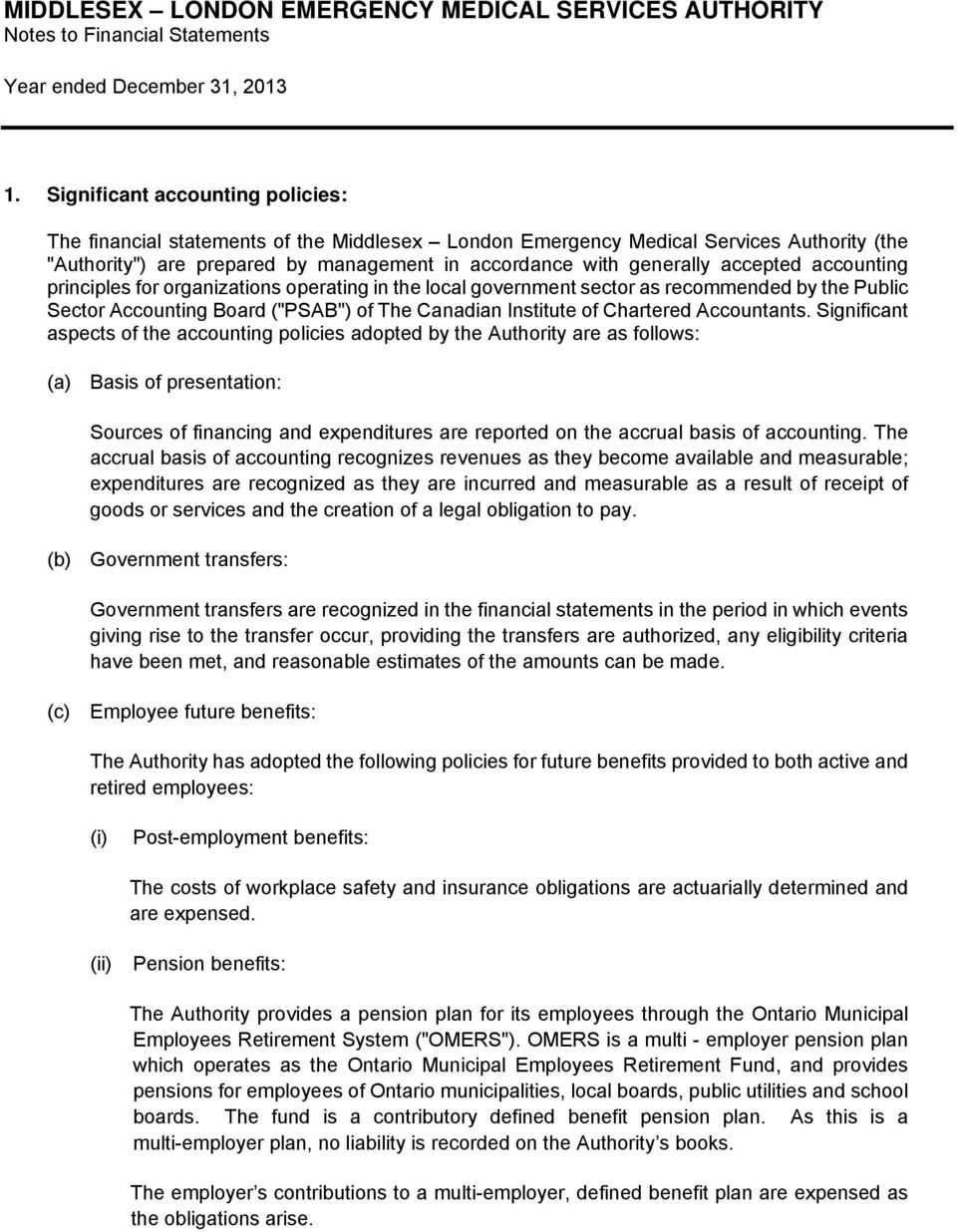 "accepted accounting principles for organizations operating in the local government sector as recommended by the Public Sector Accounting Board (""PSAB"") of The Canadian Institute of Chartered"