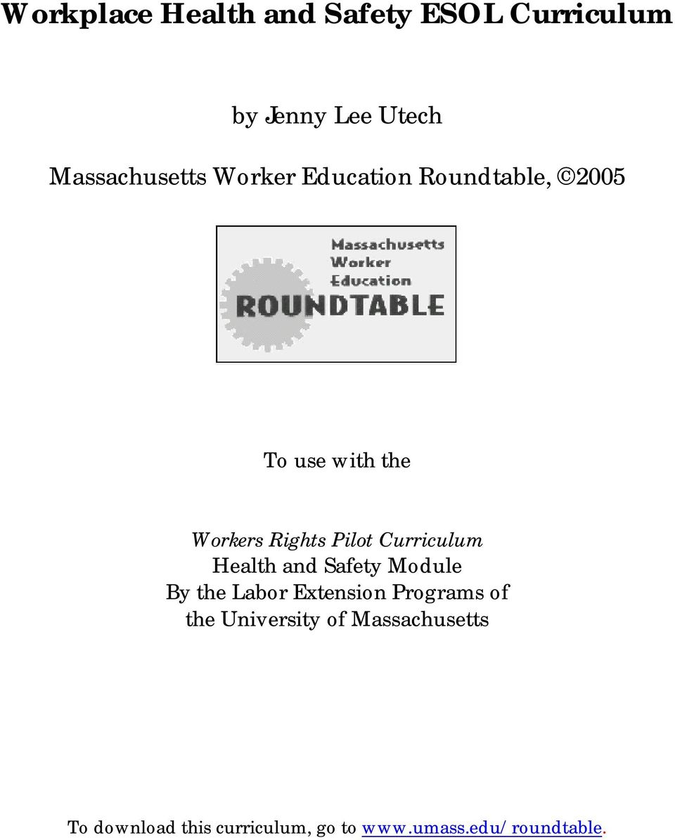 Curriculum Health and Safety Module By the Labor Extension Programs of the