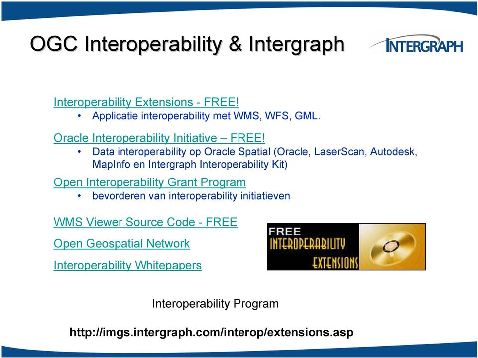 Data interoperability op Oracle Spatial (Oracle, LaserScan, Autodesk, MapInfo en Intergraph Interoperability Kit) Open