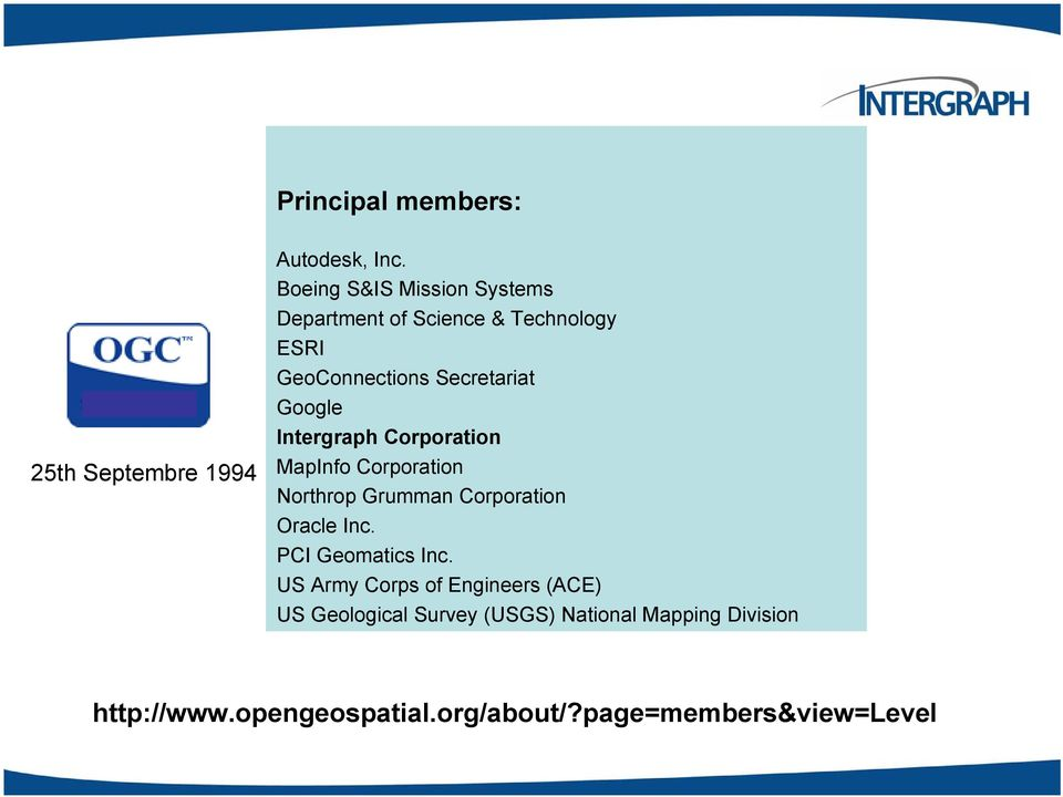 Intergraph Corporation MapInfo Corporation Northrop Grumman Corporation Oracle Inc. PCI Geomatics Inc.