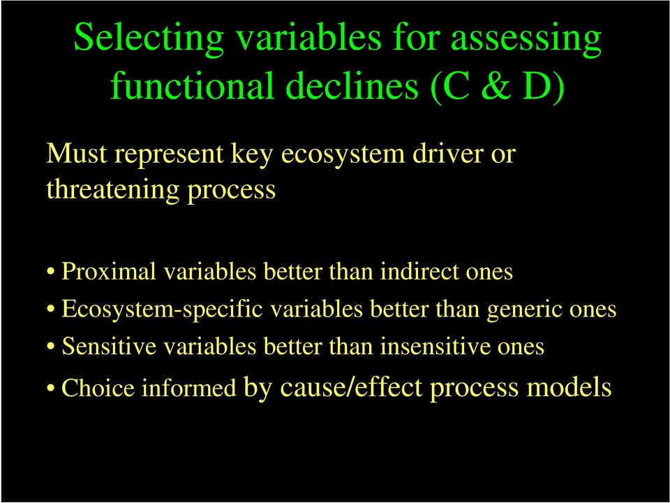 indirect ones Ecosystem-specific variables better than generic ones Sensitive