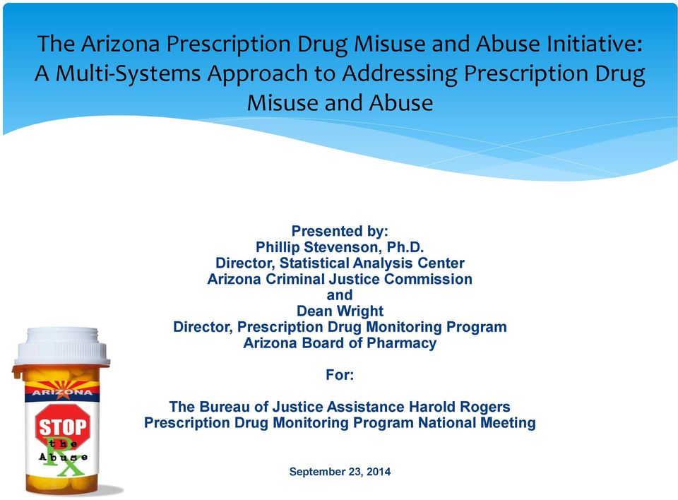 Criminal Justice Commission and Dean Wright Director, Prescription Drug Monitoring Program Arizona Board of