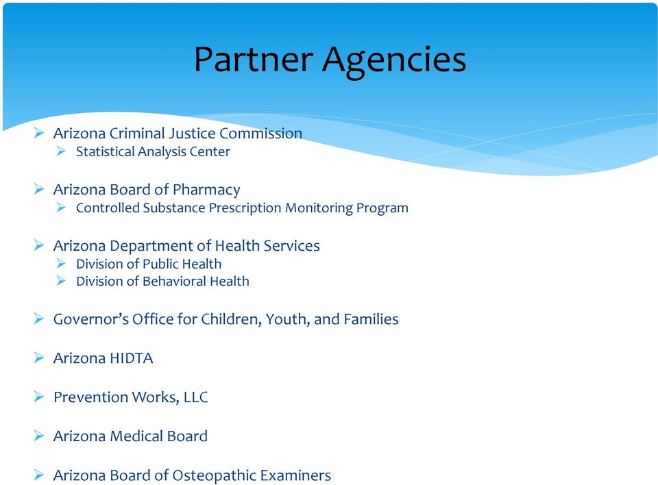 Division of Public Health Division of Behavioral Health Governor s Office for Children, Youth, and