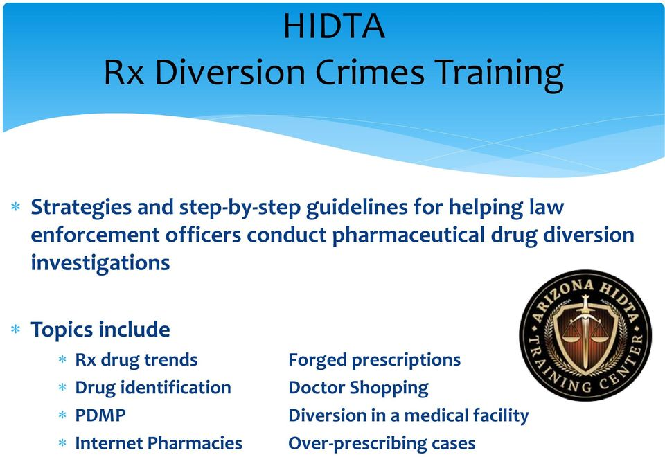 investigations Topics include Rx drug trends Drug identification PDMP Internet