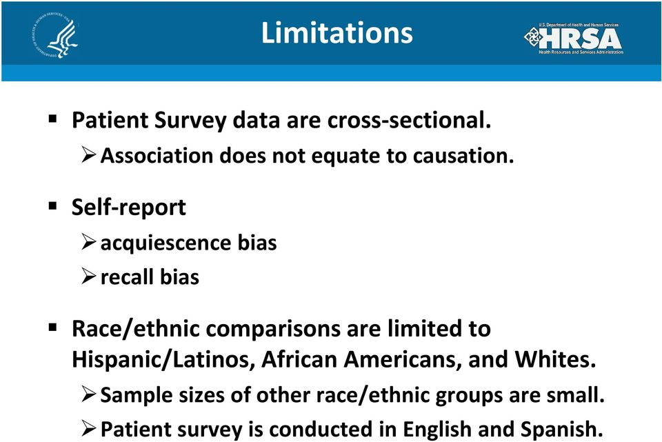 Self report acquiescence bias recall bias Race/ethnic comparisons are limited to