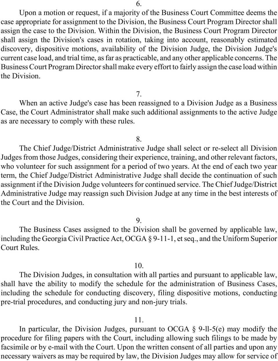 Within the Division, the Business Court Program Director shall assign the Division's cases in rotation, taking into account, reasonably estimated discovery, dispositive motions, availability of the