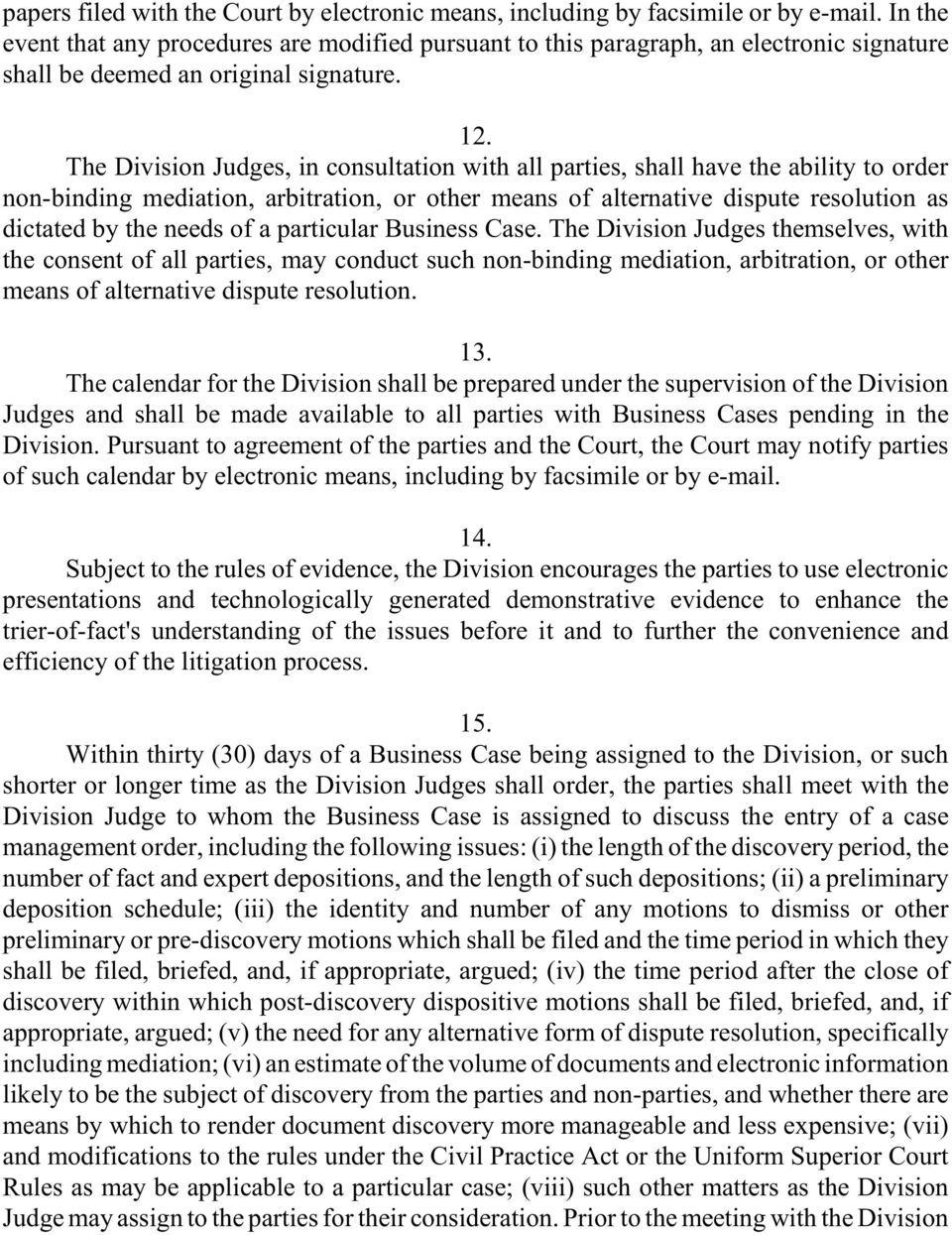 The Division Judges, in consultation with all parties, shall have the ability to order non-binding mediation, arbitration, or other means of alternative dispute resolution as dictated by the needs of