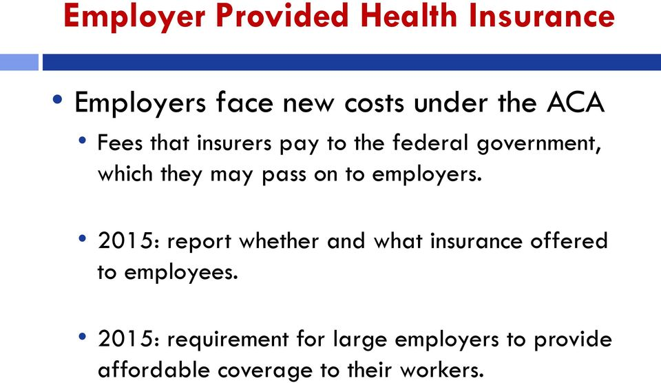 employers. 2015: report whether and what insurance offered to employees.