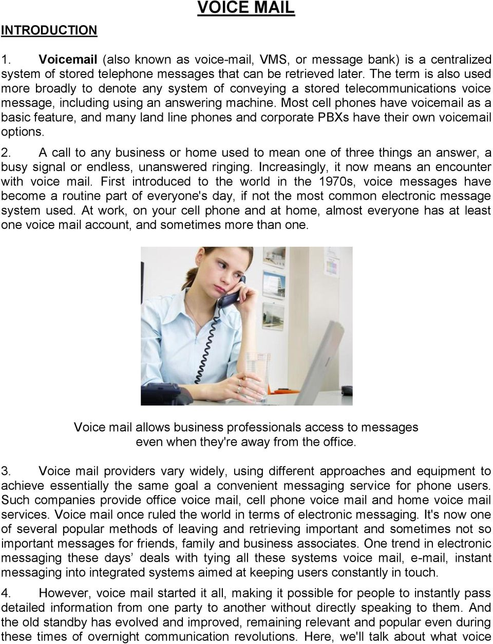 VOICE MAIL  Voice mail allows business professionals access