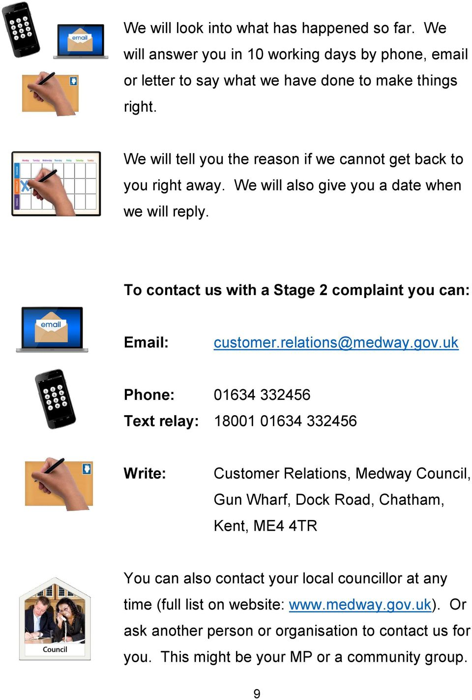 To contact us with a Stage 2 complaint you can: Email: customer.relations@medway.gov.