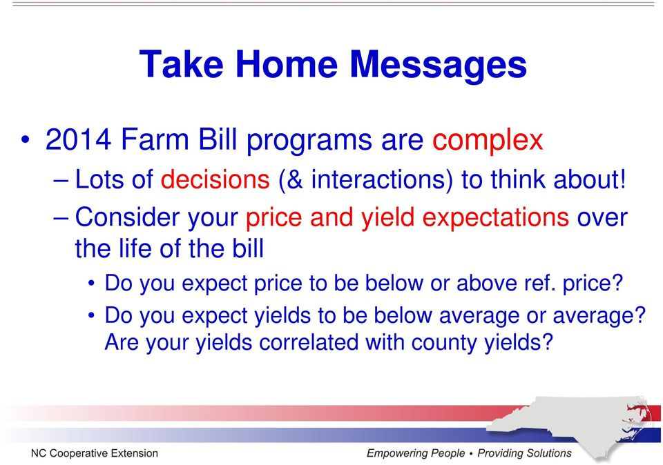 Consider your price and yield expectations over the life of the bill Do you