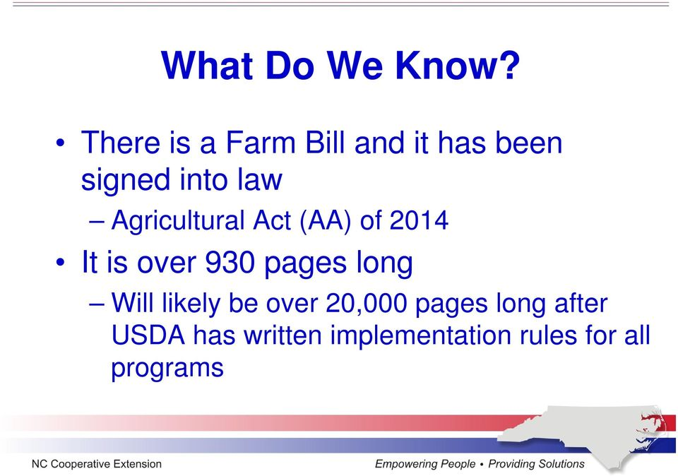 Agricultural Act (AA) of 2014 It is over 930 pages long