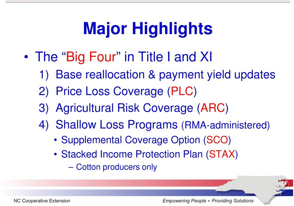 Coverage (ARC) 4) Shallow Loss Programs (RMA-administered) Supplemental