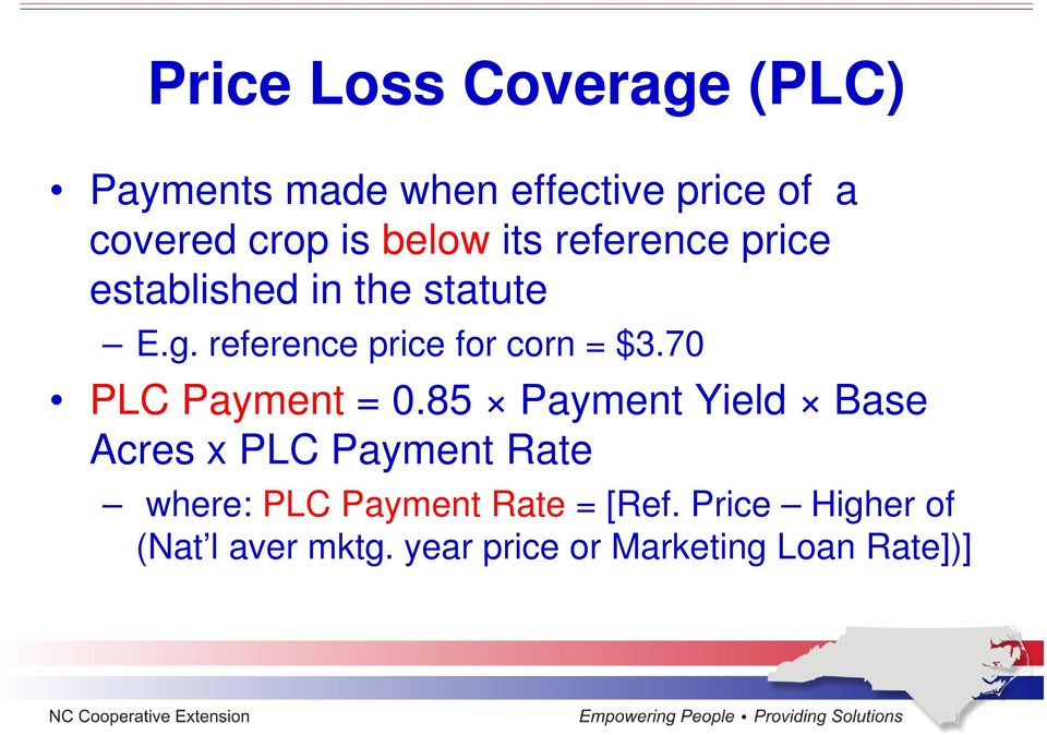 reference price for corn = $3.70 PLC Payment = 0.