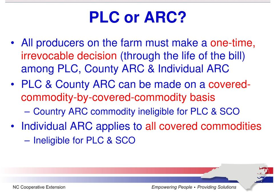 of the bill) among PLC, County ARC & Individual ARC PLC & County ARC can be made on a