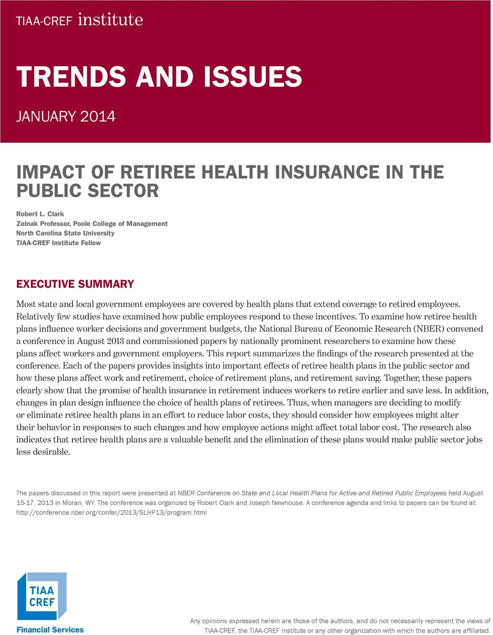 that extend coverage to retired employees. Relatively few studies have examined how public employees respond to these incentives.