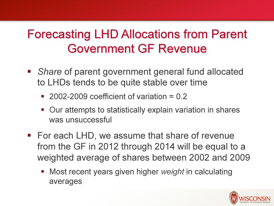 2 Our attempts to statistically explain variation in shares was unsuccessful For each LHD, we assume that share of