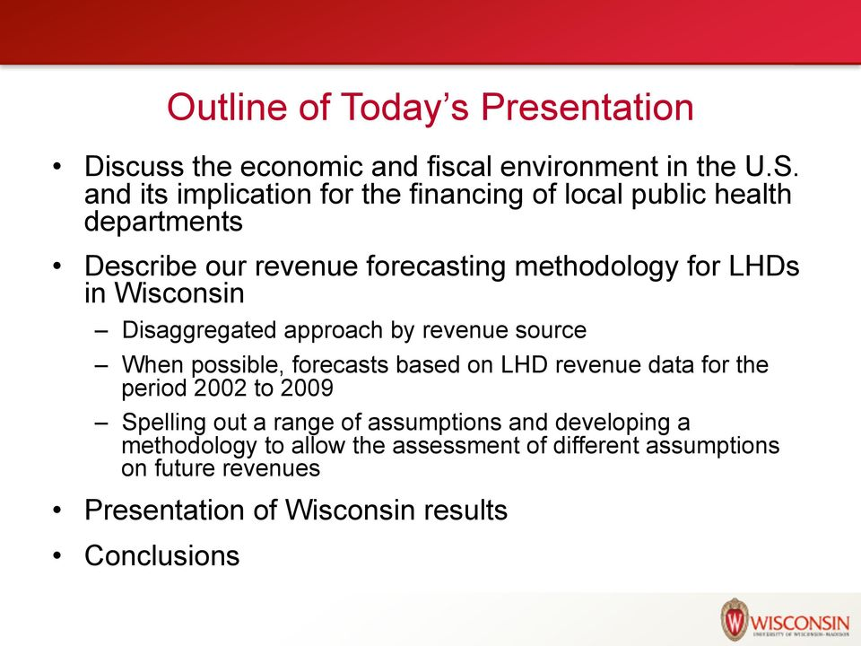 Wisconsin Disaggregated approach by revenue source When possible, forecasts based on LHD revenue data for the period 2002 to 2009