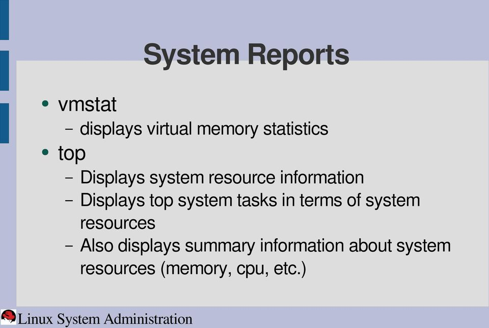 system tasks in terms of system resources Also displays
