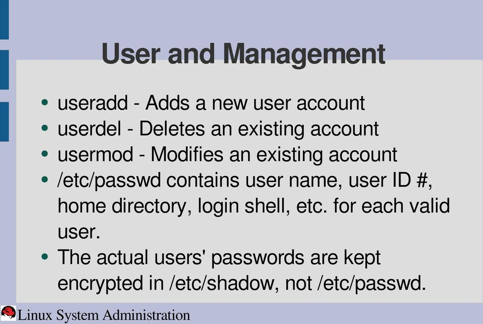 user name, user ID #, home directory, login shell, etc. for each valid user.