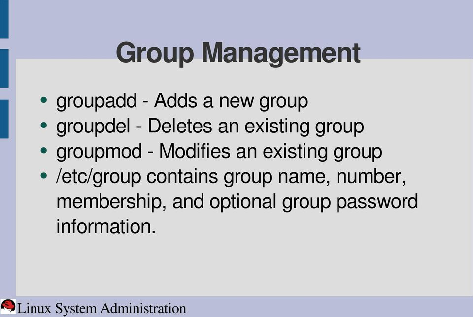 Modifies an existing group /etc/group contains group