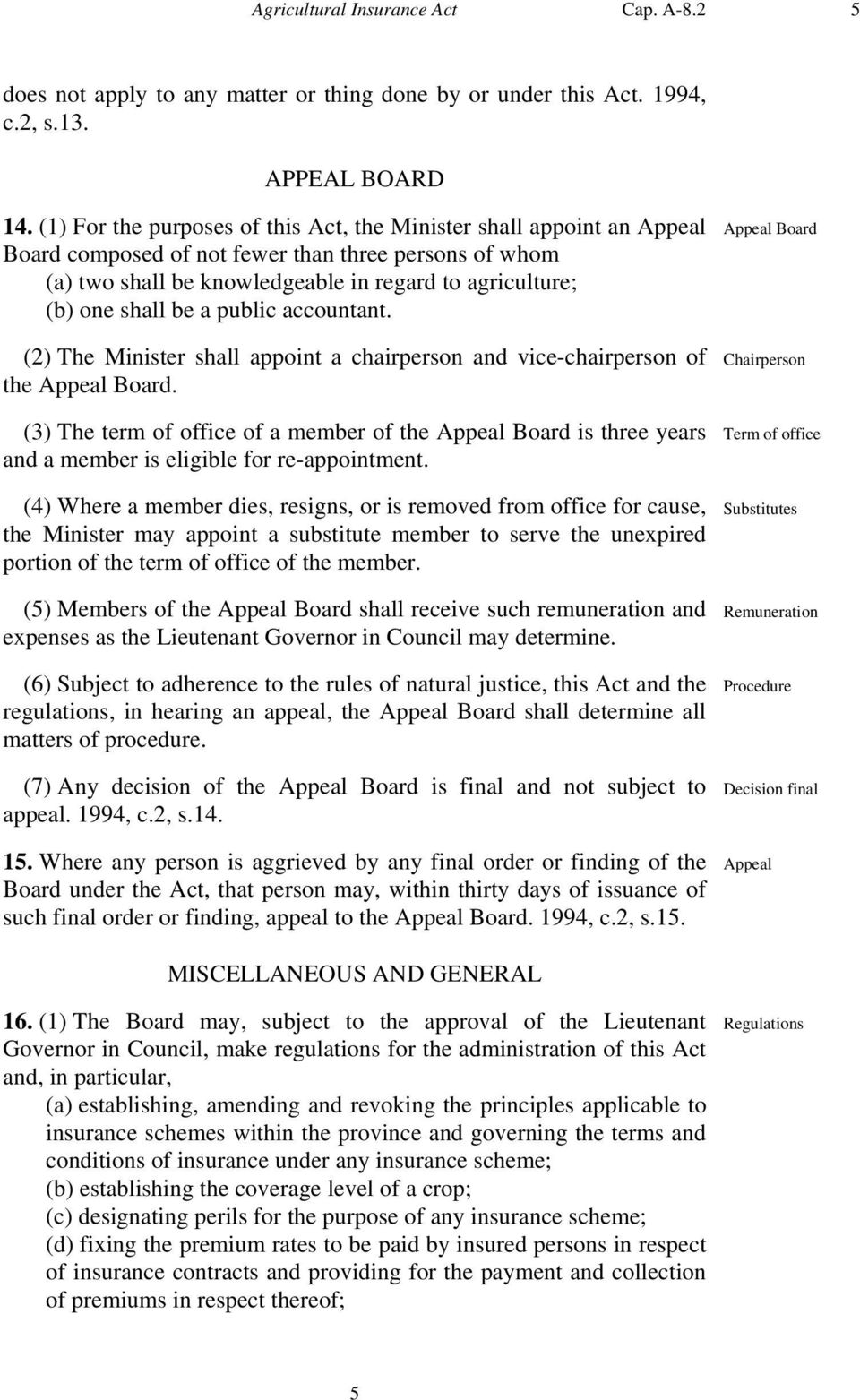 a public accountant. (2) The Minister shall appoint a chairperson and vice-chairperson of the Appeal Board.