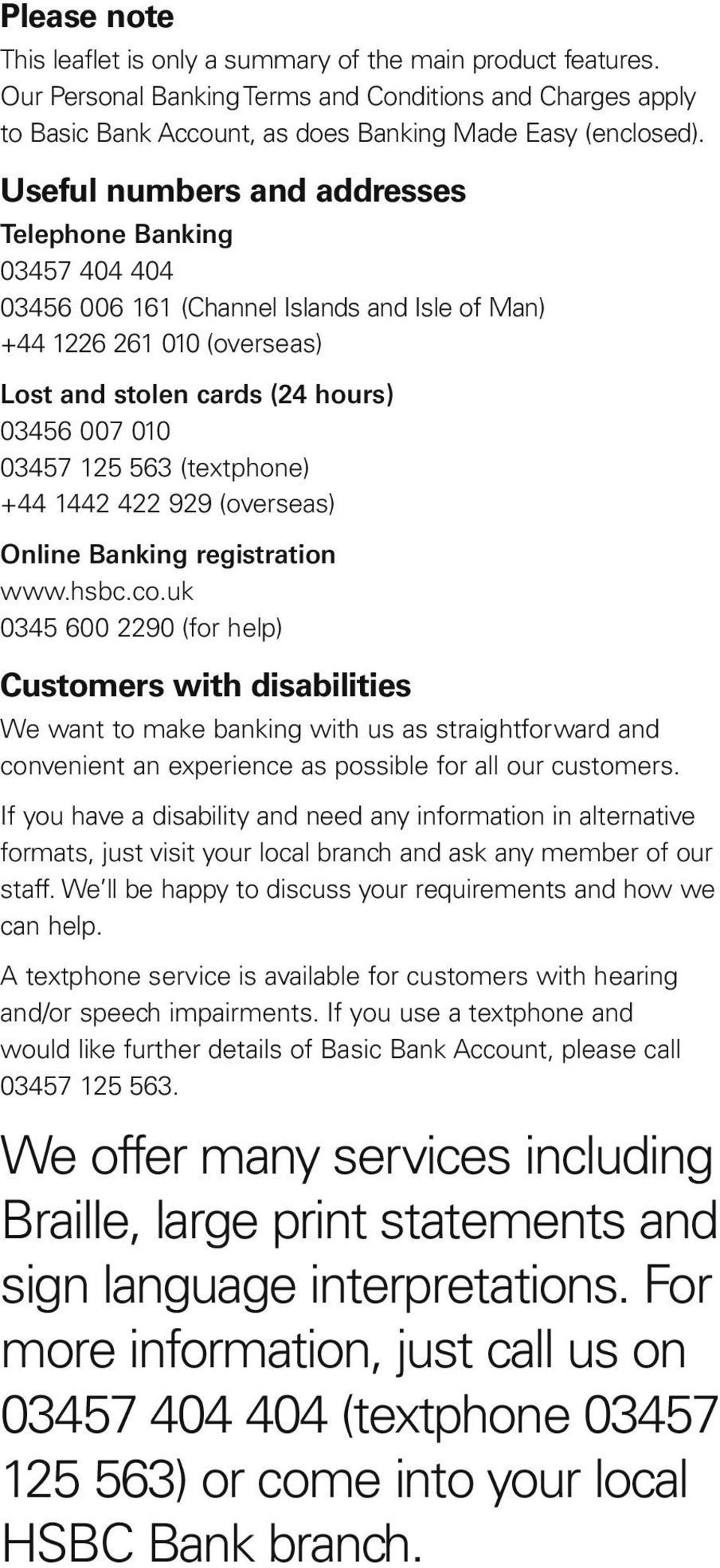 (textphone) +44 1442 422 929 (overseas) Online Banking registration www.hsbc.co.