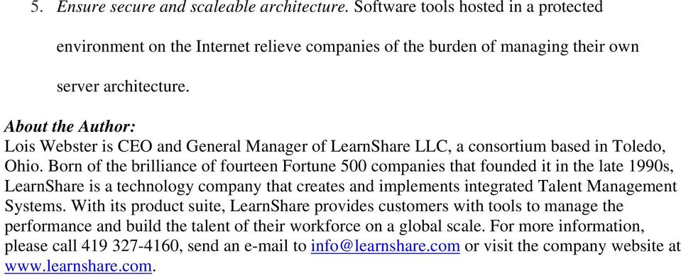 Born of the brilliance of fourteen Fortune 500 companies that founded it in the late 1990s, LearnShare is a technology company that creates and implements integrated Talent Management Systems.