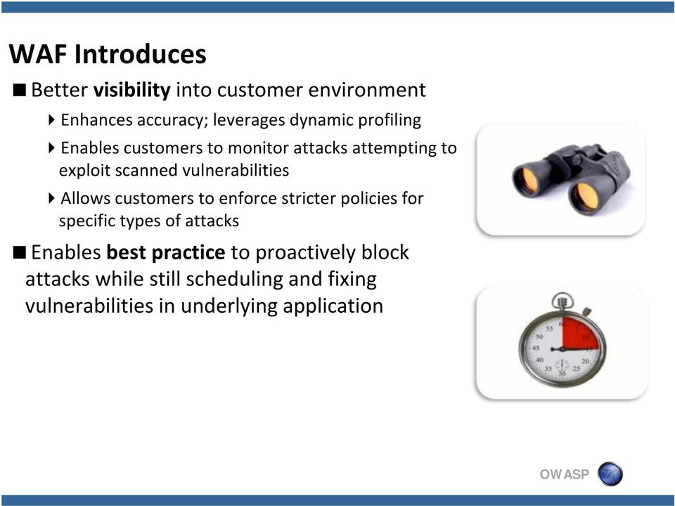 Allows customers to enforce stricter policies for specific types of attacks Enables best practice