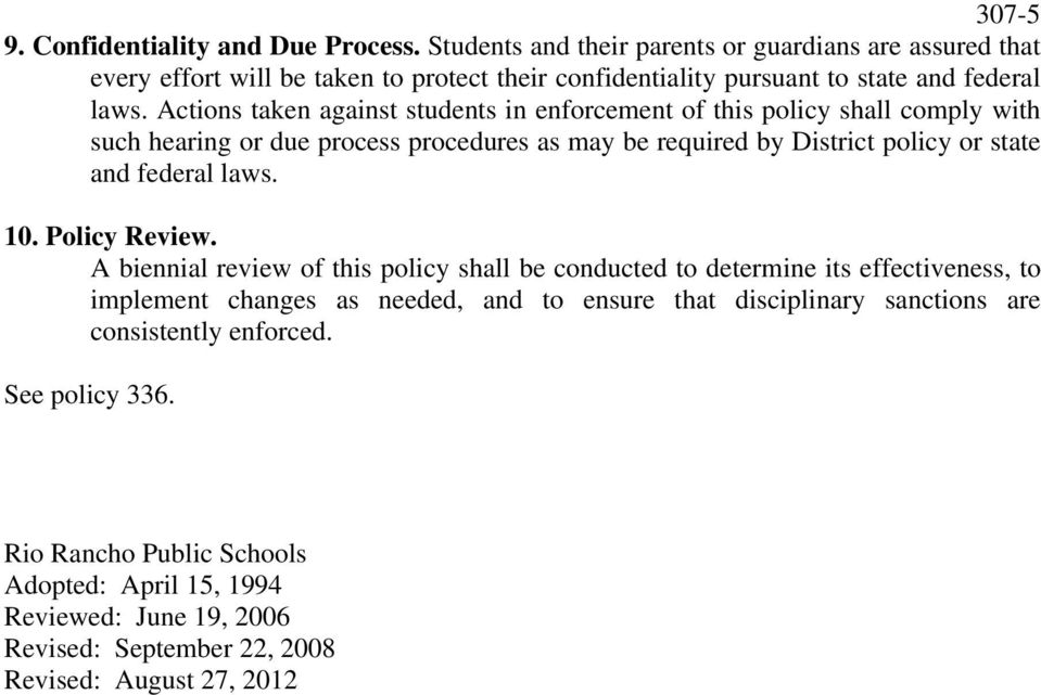 Actions taken against students in enforcement of this policy shall comply with such hearing or due process procedures as may be required by District policy or state and federal