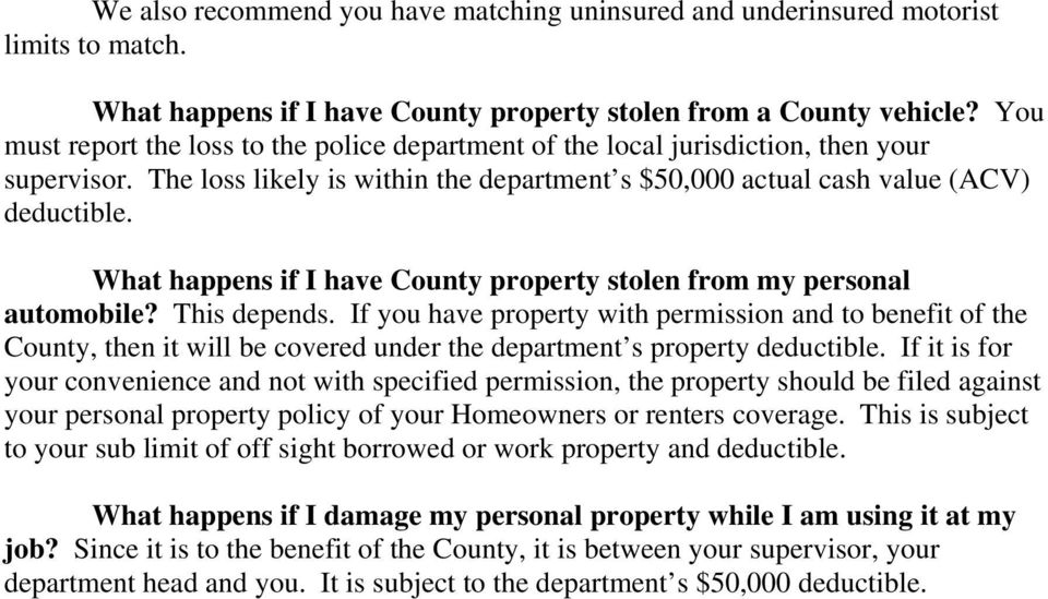 What happens if I have County property stolen from my personal automobile? This depends.