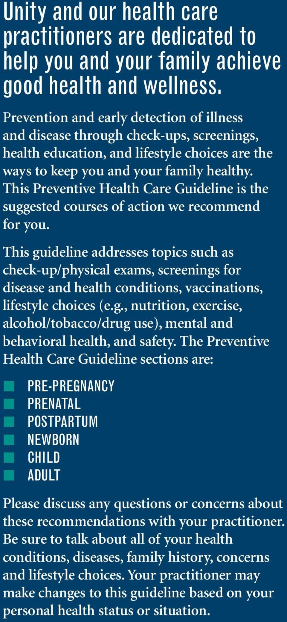 This Preventive Health Care Guideline is the suggested courses of action we recommend for you.