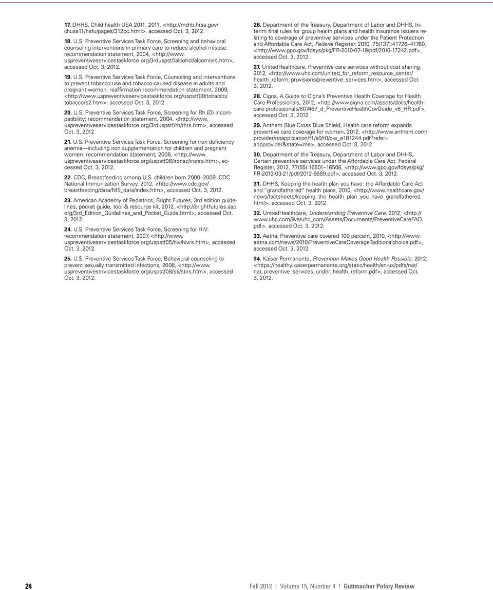 Preventive Services Task Force, Counseling and interventions to prevent tobacco use and tobacco-caused disease in adults and pregnant women: reaffirmation recommendation statement, 2009, <http://www.