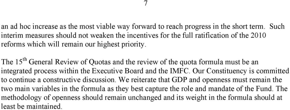 The 15 th General Review of Quotas and the review of the quota formula must be an integrated process within the Executive Board and the IMFC.