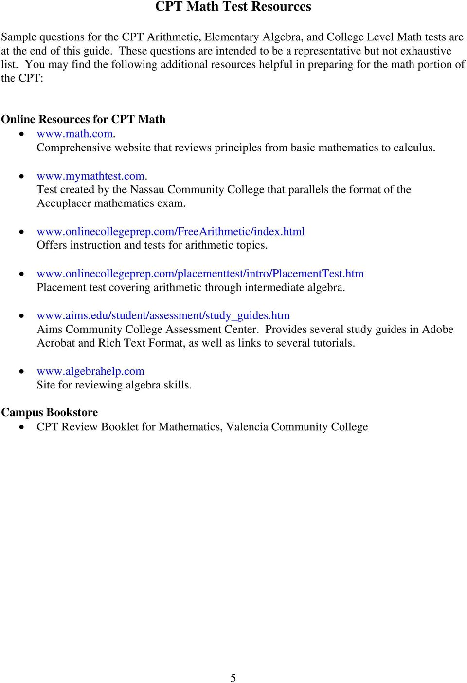 You ma find the following additional resources helpful in preparing for the  math portion of the