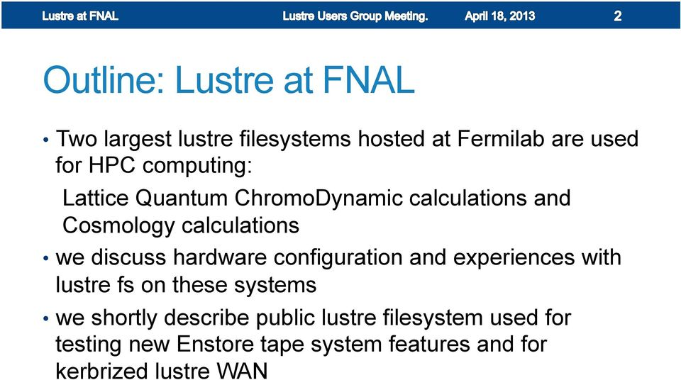 hardware configuration and experiences with lustre fs on these systems we shortly describe