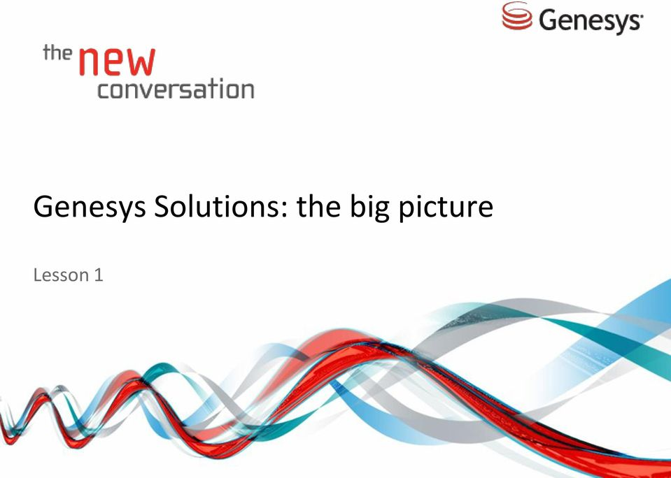 Genesys Core Applications Positioning and Architecture